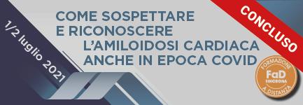 COME SOSPETTARE E RICONOSCERE L'AMILOIDOSI CARDIACA   ANCHE IN EPOCA COVID